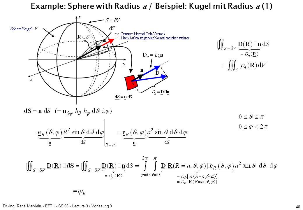 Dr.-Ing. René Marklein - EFT I - SS 06 - Lecture 3 / Vorlesung 3 48 Example: Sphere with Radius a / Beispiel: Kugel mit Radius a (1)