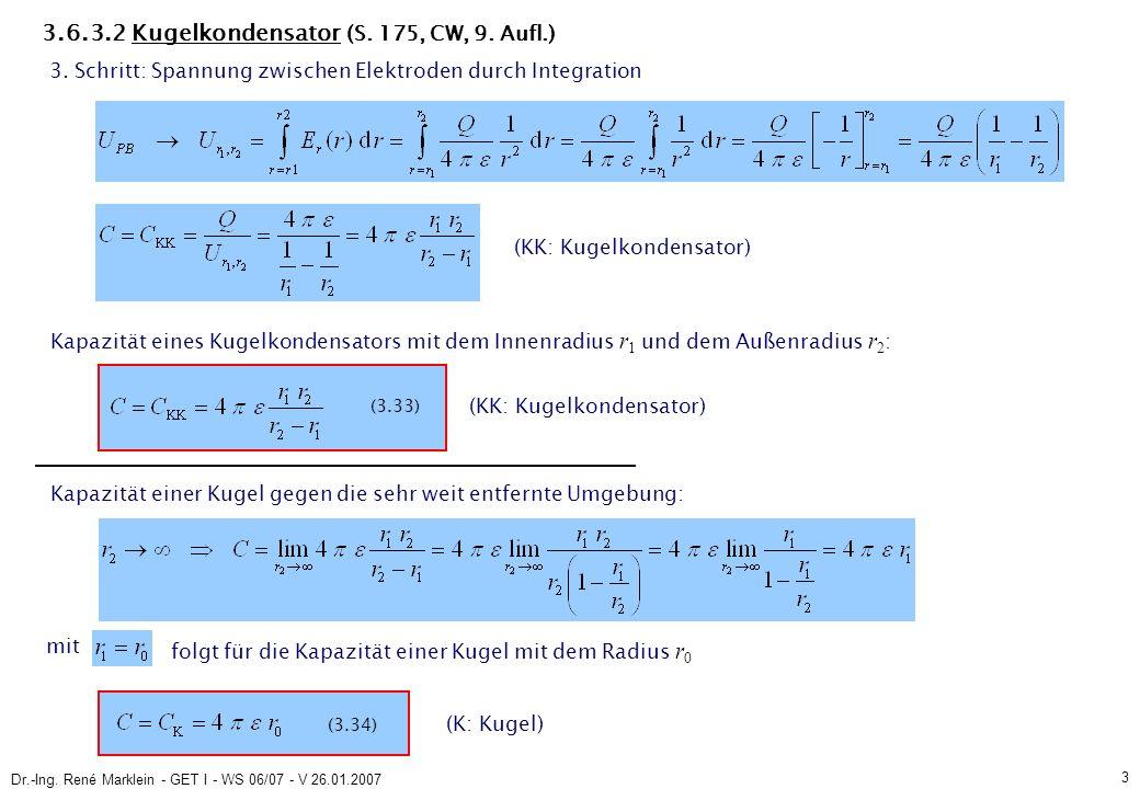 Dr.-Ing. René Marklein - GET I - WS 06/07 - V 26.01.2007 3 3.6.3.2 Kugelkondensator (S. 175, CW, 9. Aufl.) 3. Schritt: Spannung zwischen Elektroden du