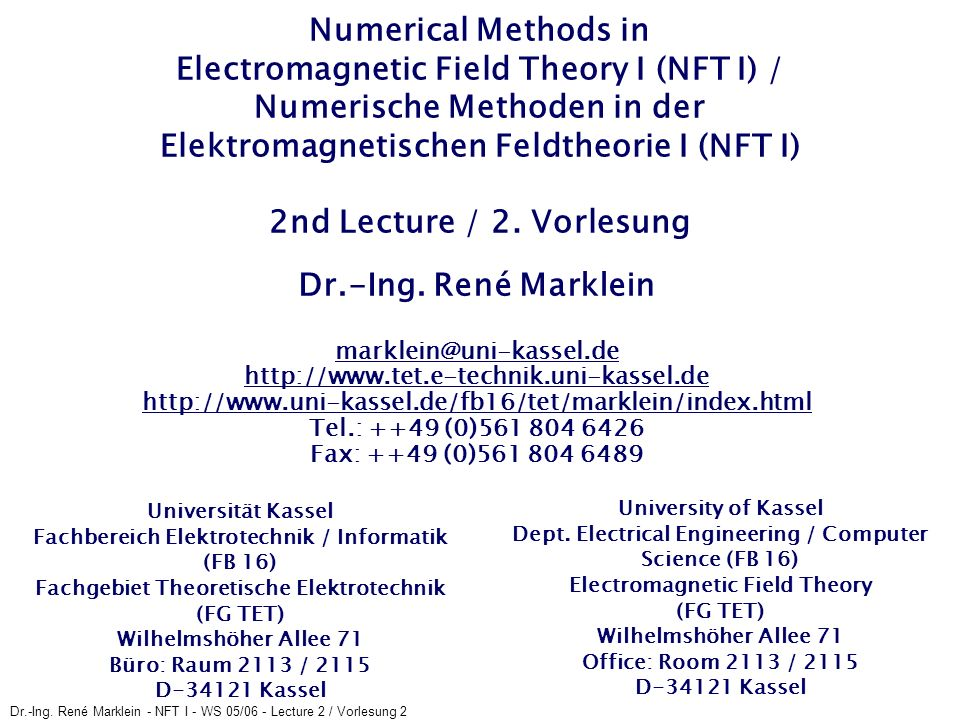 Dr.-Ing. René Marklein - NFT I - WS 05/06 - Lecture 2 / Vorlesung 2 Numerical Methods in Electromagnetic Field Theory I (NFT I) / Numerische Methoden