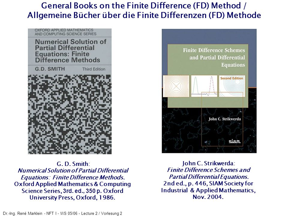 Dr.-Ing. René Marklein - NFT I - WS 05/06 - Lecture 2 / Vorlesung 2 General Books on the Finite Difference (FD) Method / Allgemeine Bücher über die Fi
