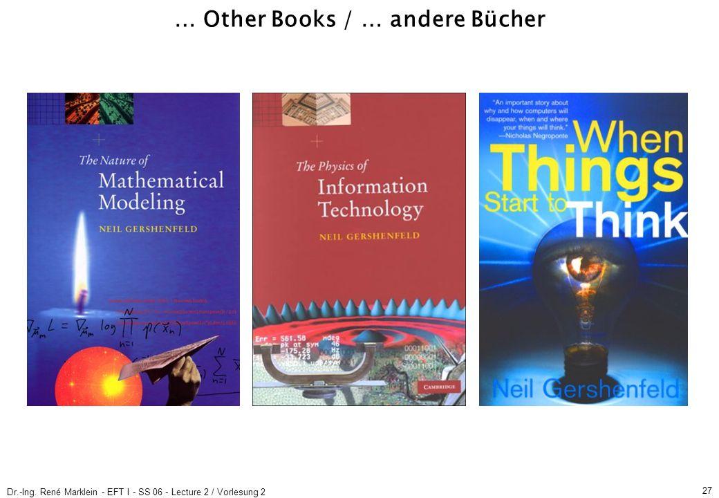 Dr.-Ing. René Marklein - EFT I - SS 06 - Lecture 2 / Vorlesung 2 27 … Other Books / … andere Bücher