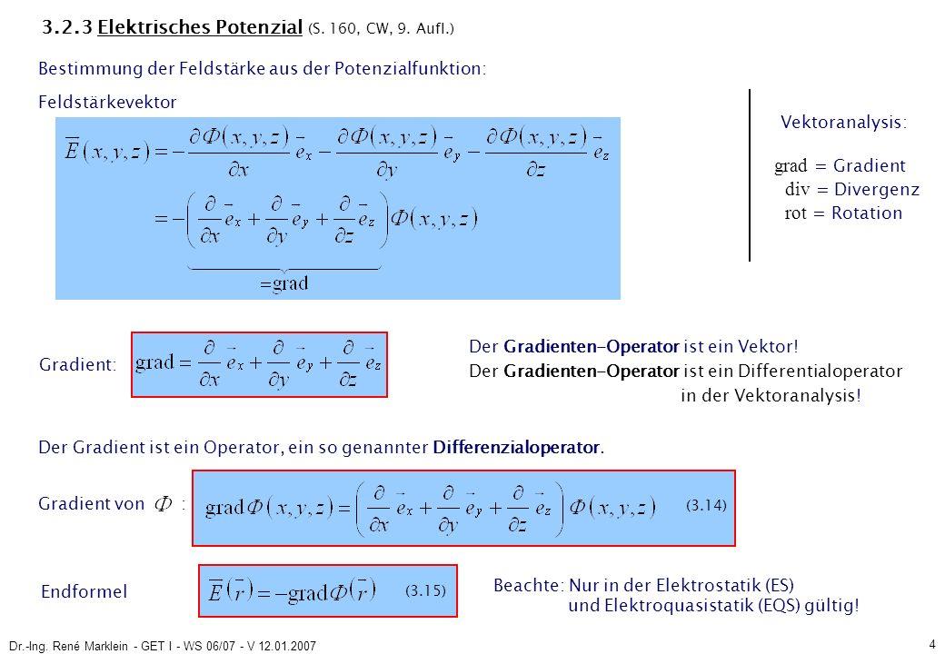 Dr.-Ing.René Marklein - GET I - WS 06/07 - V 12.01.2007 4 (3.15) 3.2.3 Elektrisches Potenzial (S.