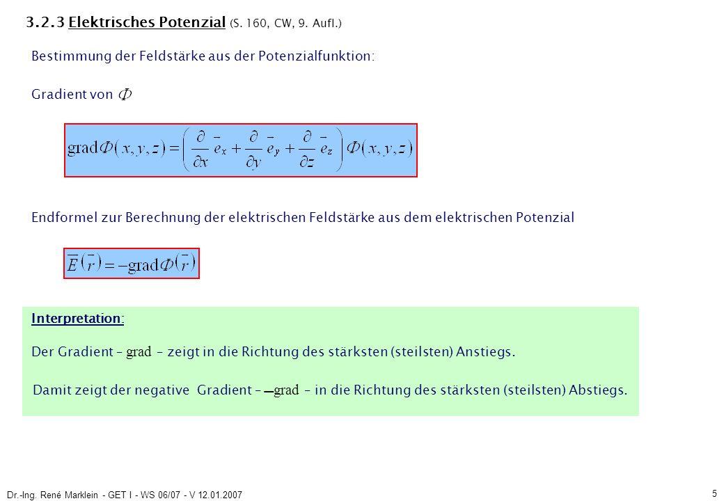 Dr.-Ing.René Marklein - GET I - WS 06/07 - V 12.01.2007 5 3.2.3 Elektrisches Potenzial (S.