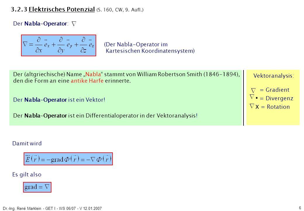 Dr.-Ing. René Marklein - GET I - WS 06/07 - V 12.01.2007 6 3.2.3 Elektrisches Potenzial (S.