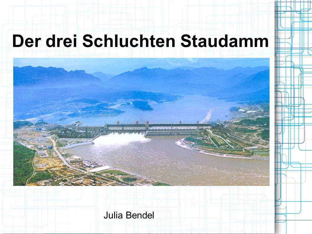 Der drei Schluchten Staudamm Julia Bendel