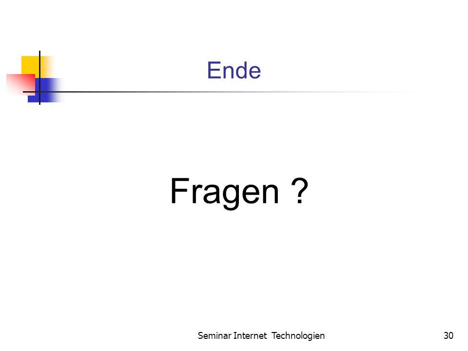 Seminar Internet Technologien30 Ende Fragen ?