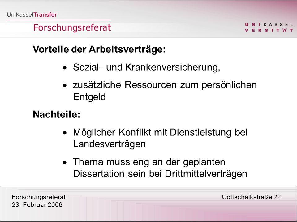 ForschungsreferatGottschalkstraße 22 23. Februar 2006 Vorteile der Arbeitsverträge: Sozial- und Krankenversicherung, zusätzliche Ressourcen zum persön