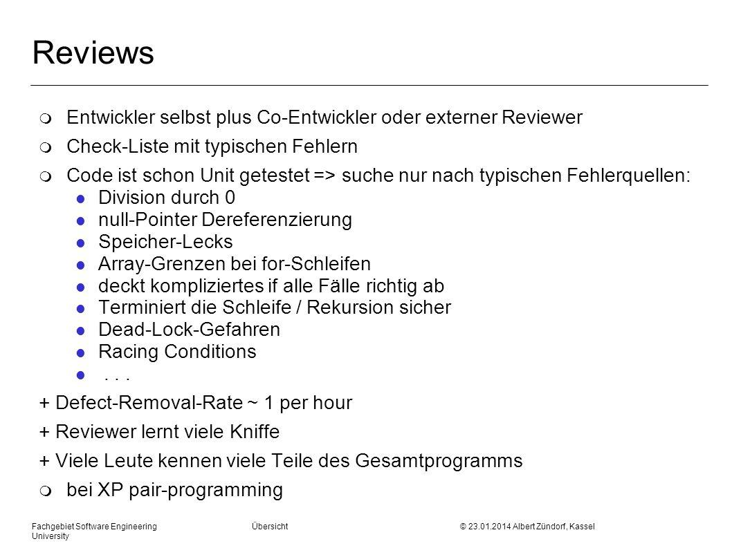 Fachgebiet Software Engineering Übersicht © 23.01.2014 Albert Zündorf, Kassel University Reviews m Entwickler selbst plus Co-Entwickler oder externer