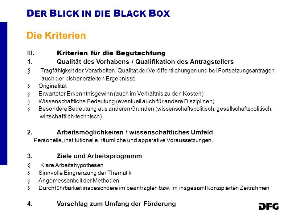 D ER B LICK IN DIE B LACK B OX Die Kriterien III.