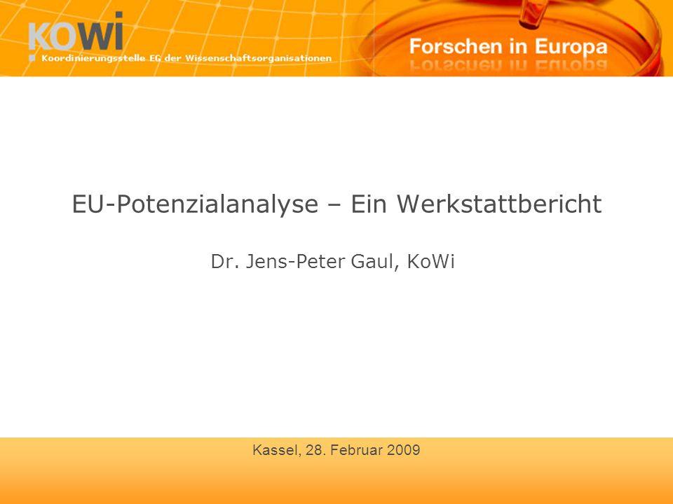 EU-Potenzialanalyse – Ein Werkstattbericht Dr. Jens-Peter Gaul, KoWi Kassel, 28. Februar 2009