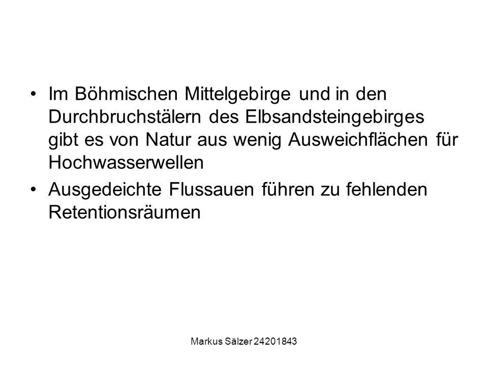 Markus Sälzer 24201843 Im Böhmischen Mittelgebirge und in den Durchbruchstälern des Elbsandsteingebirges gibt es von Natur aus wenig Ausweichflächen f