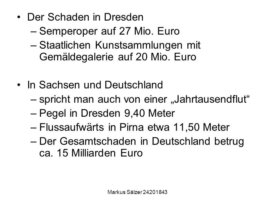 Der Schaden in Dresden –Semperoper auf 27 Mio. Euro –Staatlichen Kunstsammlungen mit Gemäldegalerie auf 20 Mio. Euro In Sachsen und Deutschland –spric