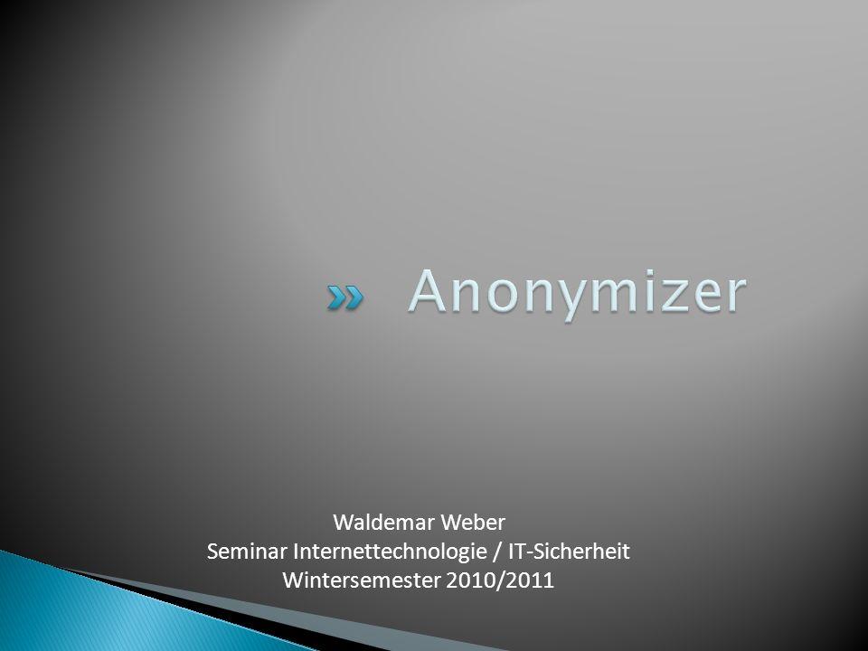 Waldemar Weber Seminar Internettechnologie / IT-Sicherheit Wintersemester 2010/2011