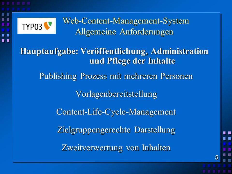 Web-Content-Management-System Allgemeine Anforderungen Web-Content-Management-System Allgemeine Anforderungen Hauptaufgabe: Veröffentlichung, Administ