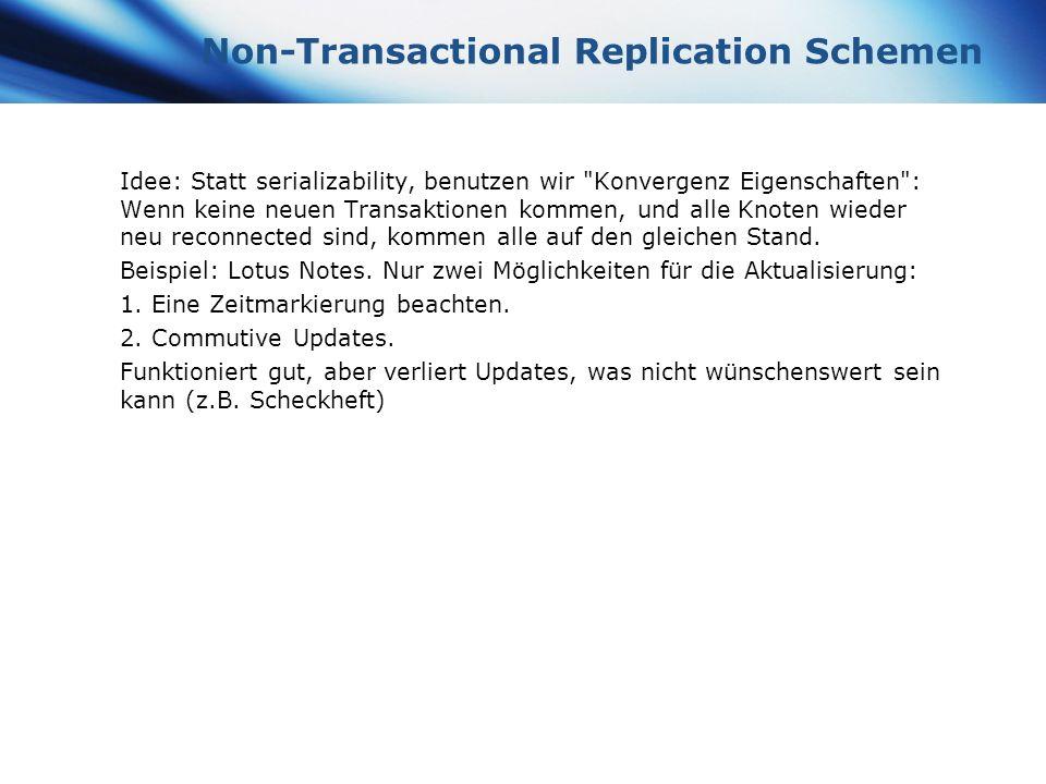 www.themegallery.com Company Logo Non-Transactional Replication Schemen Idee: Statt serializability, benutzen wir