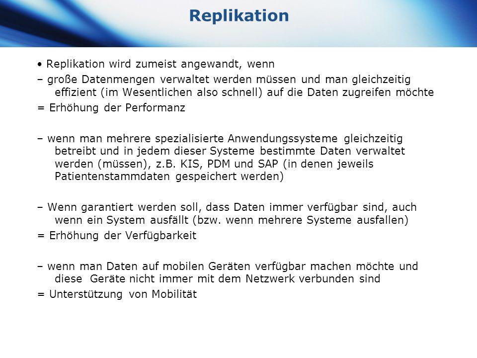 www.themegallery.com Company Logo Replikation Replikation wird zumeist angewandt, wenn – große Datenmengen verwaltet werden müssen und man gleichzeiti
