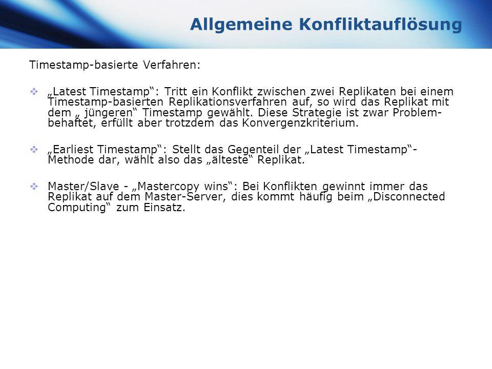 www.themegallery.com Company Logo Allgemeine Konfliktauflösung Timestamp-basierte Verfahren: Latest Timestamp: Tritt ein Konflikt zwischen zwei Replik