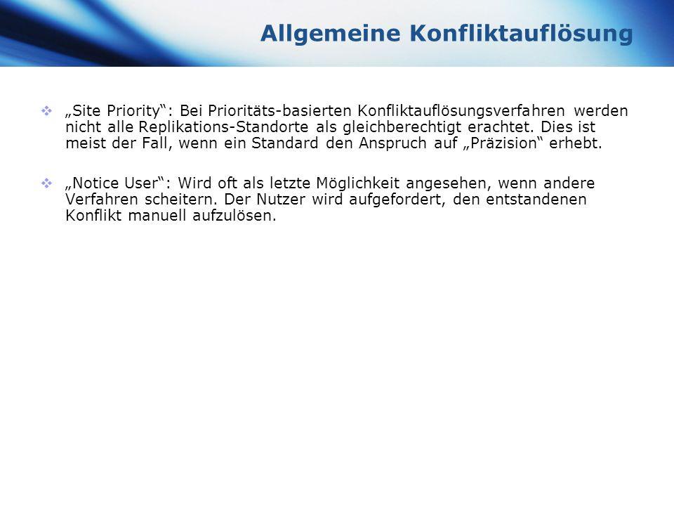 www.themegallery.com Company Logo Allgemeine Konfliktauflösung Site Priority: Bei Prioritäts-basierten Konfliktauflösungsverfahren werden nicht alle R