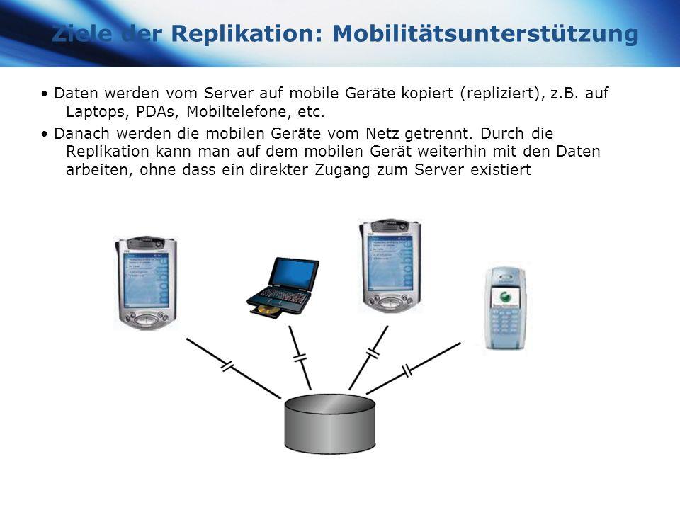 www.themegallery.com Company Logo Ziele der Replikation: Mobilitätsunterstützung Daten werden vom Server auf mobile Geräte kopiert (repliziert), z.B.