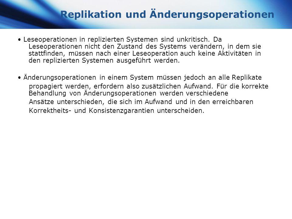 www.themegallery.com Company Logo Replikation und Änderungsoperationen Leseoperationen in replizierten Systemen sind unkritisch. Da Leseoperationen ni