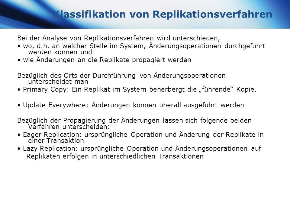 www.themegallery.com Company Logo Klassifikation von Replikationsverfahren Bei der Analyse von Replikationsverfahren wird unterschieden, wo, d.h. an w