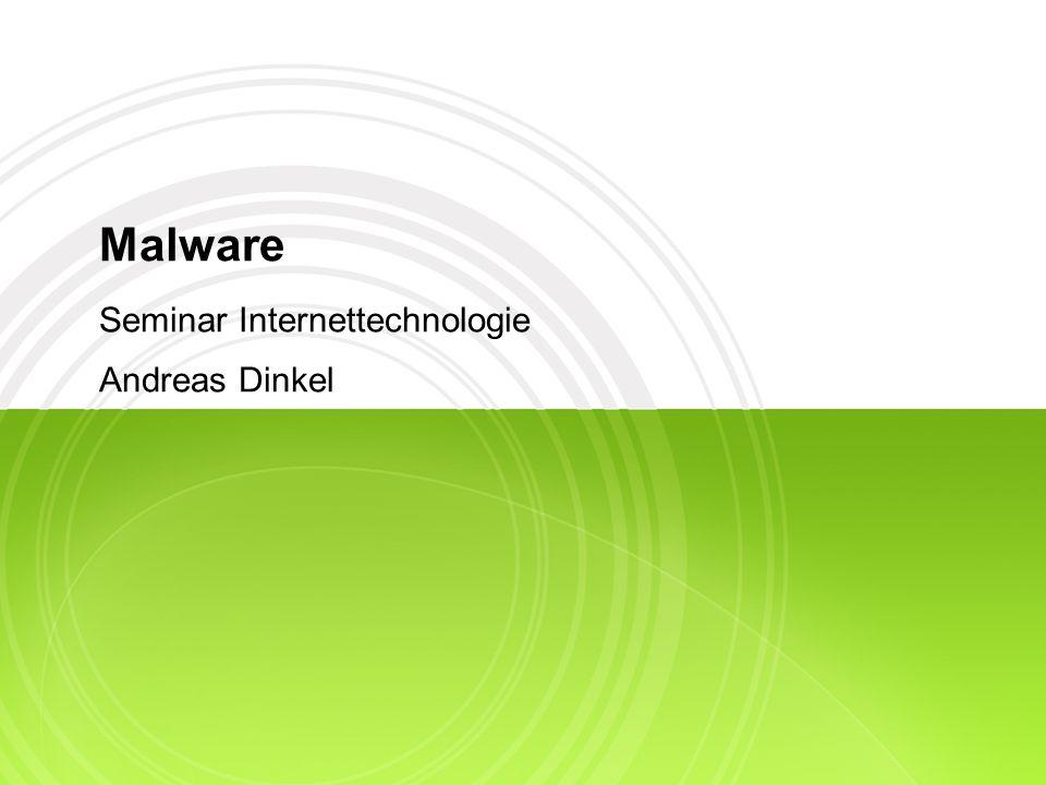 Malware Seminar Internettechnologie Andreas Dinkel