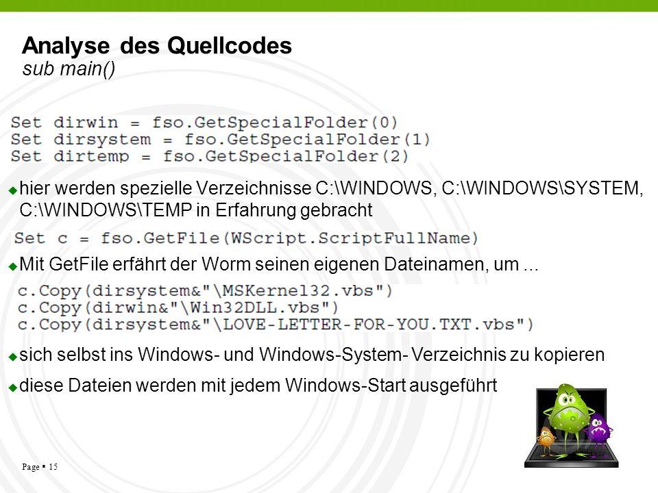 Page 15 Analyse des Quellcodes sub main() hier werden spezielle Verzeichnisse C:\WINDOWS, C:\WINDOWS\SYSTEM, C:\WINDOWS\TEMP in Erfahrung gebracht Mit