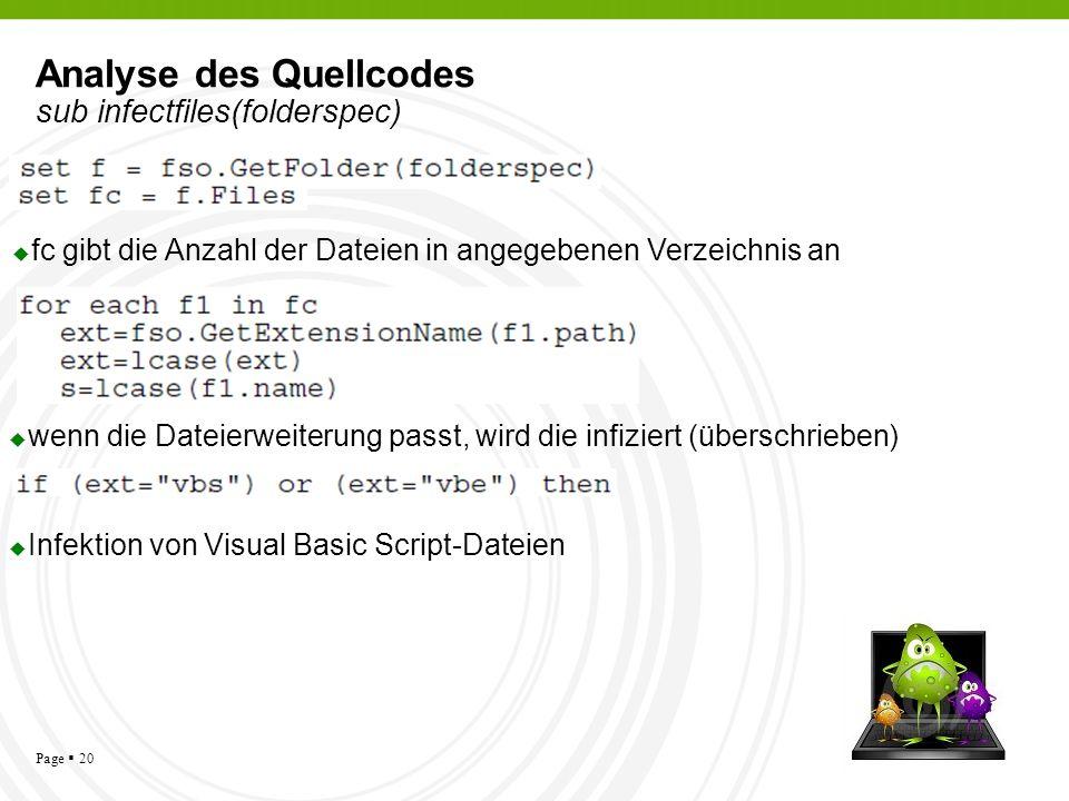 Page 20 Analyse des Quellcodes sub infectfiles(folderspec) fc gibt die Anzahl der Dateien in angegebenen Verzeichnis an wenn die Dateierweiterung pass