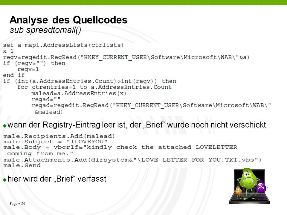 Page 26 Analyse des Quellcodes sub spreadtomail() wenn der Registry-Eintrag leer ist, der Brief wurde noch nicht verschickt hier wird der Brief verfas