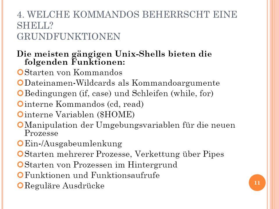 4. WELCHE KOMMANDOS BEHERRSCHT EINE SHELL.