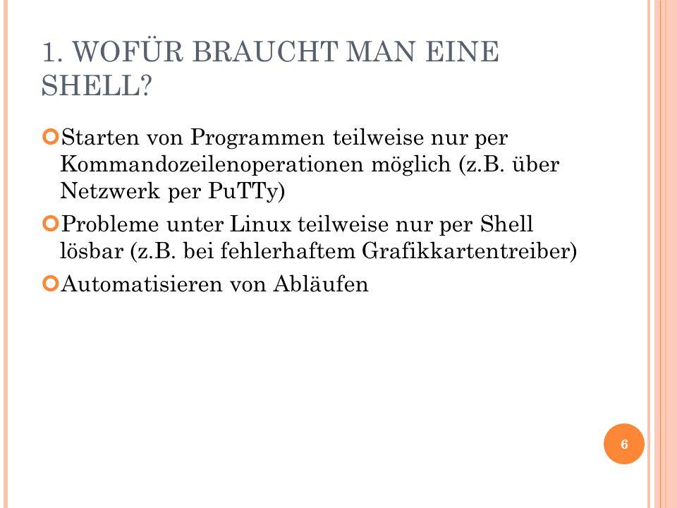 1. WOFÜR BRAUCHT MAN EINE SHELL.