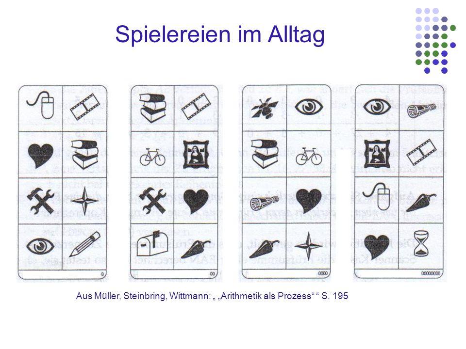 Aus Müller, Steinbring, Wittmann: Arithmetik als Prozess S. 195 Spielereien im Alltag