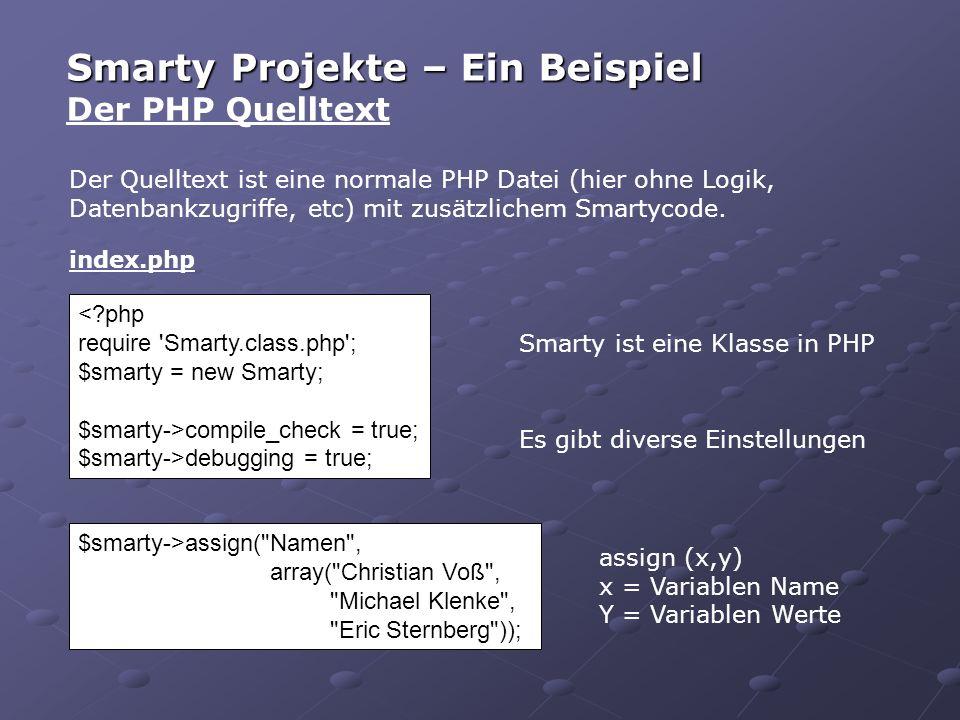 Der Quelltext ist eine normale PHP Datei (hier ohne Logik, Datenbankzugriffe, etc) mit zusätzlichem Smartycode.