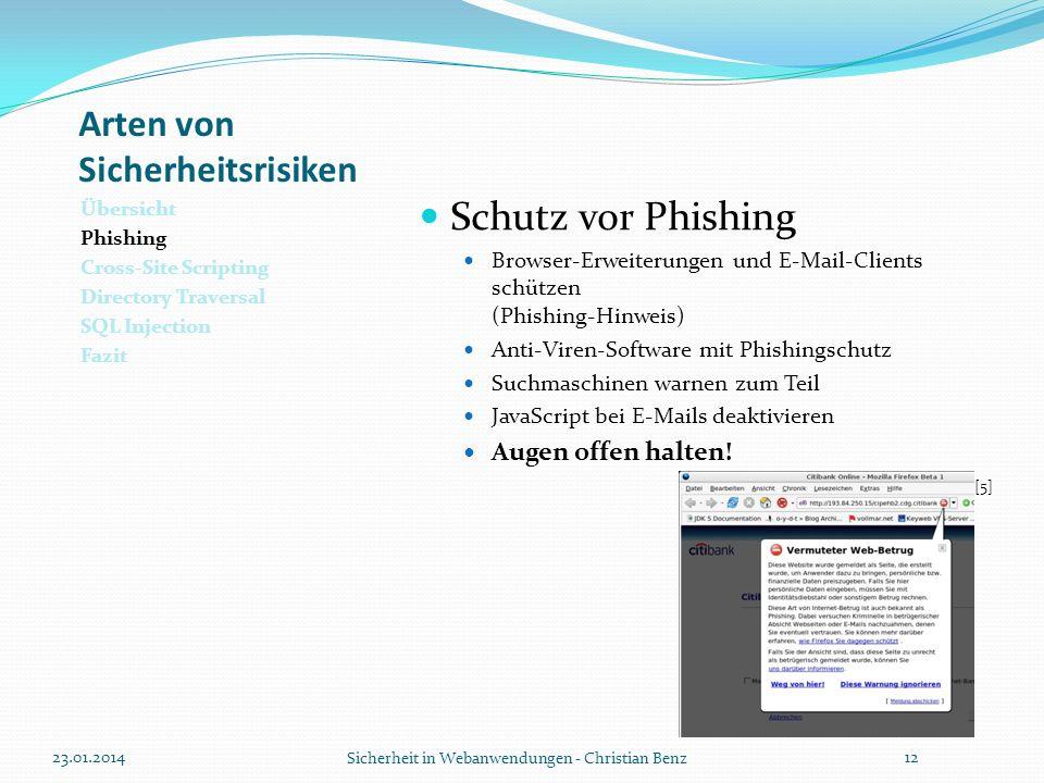 Arten von Sicherheitsrisiken Übersicht Phishing Cross-Site Scripting Directory Traversal SQL Injection Fazit Schutz vor Phishing Browser-Erweiterungen