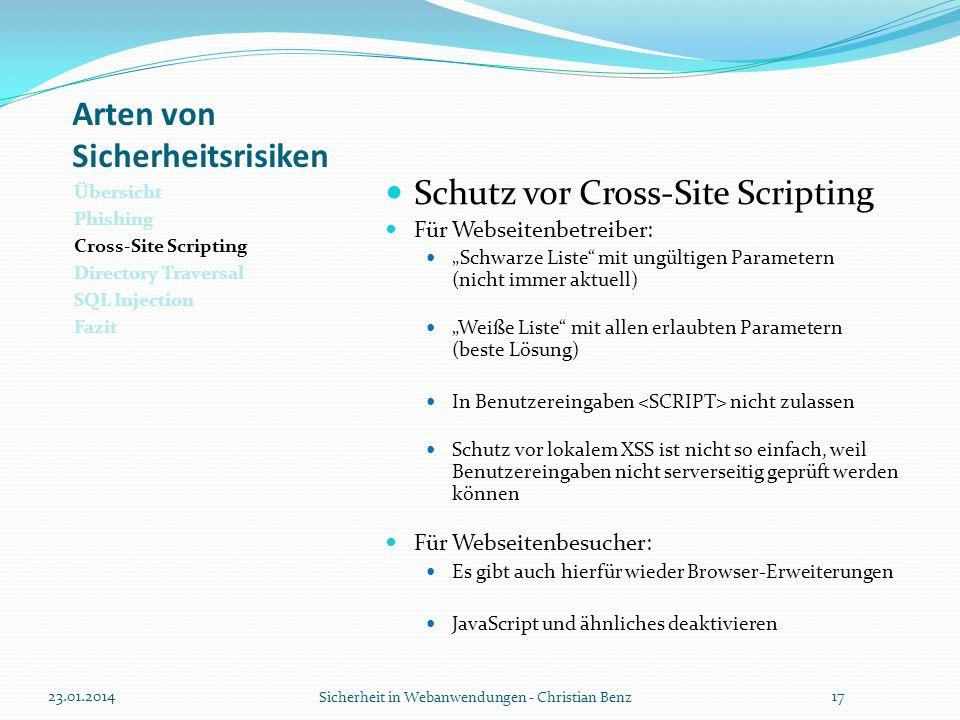 Arten von Sicherheitsrisiken Übersicht Phishing Cross-Site Scripting Directory Traversal SQL Injection Fazit Schutz vor Cross-Site Scripting Für Webse