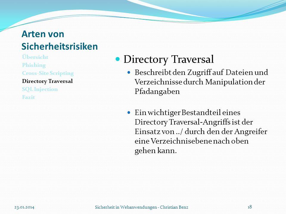 Arten von Sicherheitsrisiken Übersicht Phishing Cross-Site Scripting Directory Traversal SQL Injection Fazit Directory Traversal Beschreibt den Zugrif