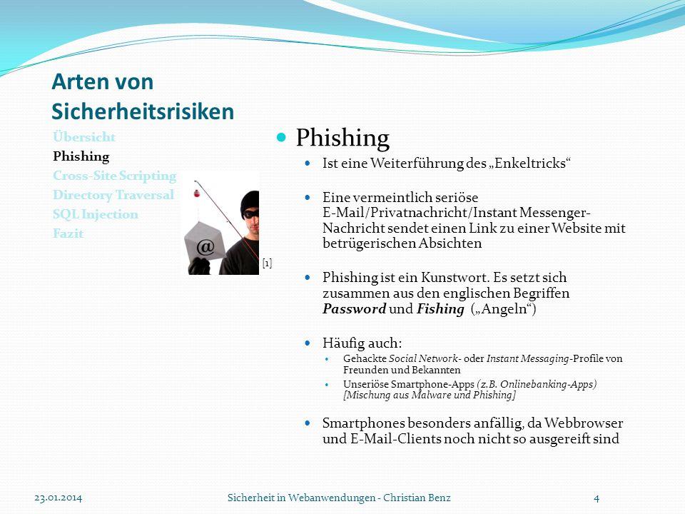 Arten von Sicherheitsrisiken Übersicht Phishing Cross-Site Scripting Directory Traversal SQL Injection Fazit Phishing Ist eine Weiterführung des Enkel