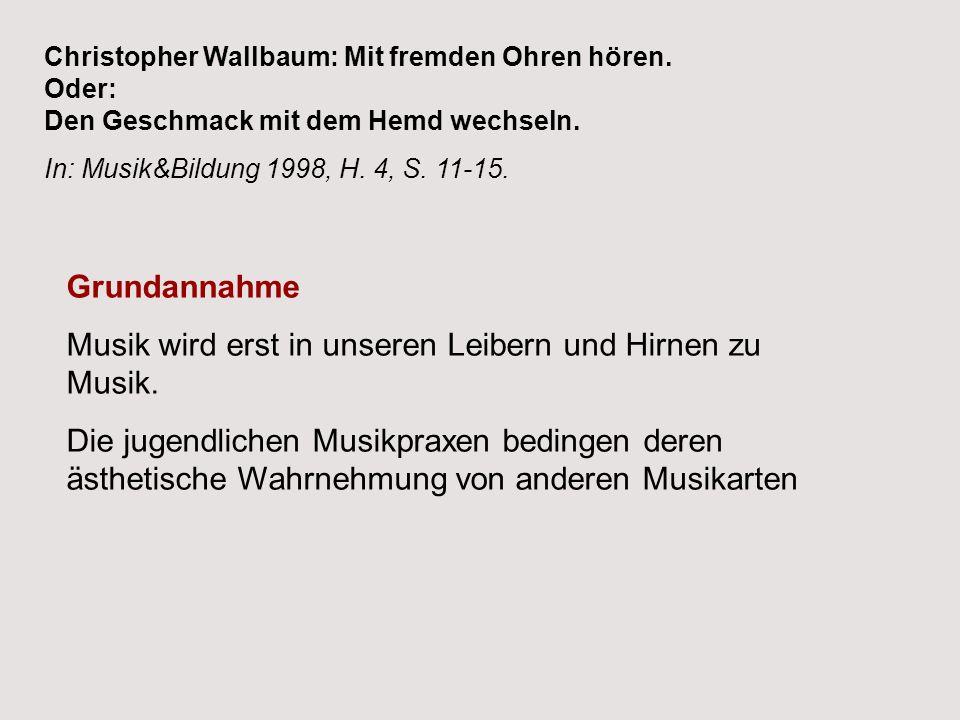 Zielorientierungen der Musikdidaktik 3.Kulturtheoretisches Paradigma 2.