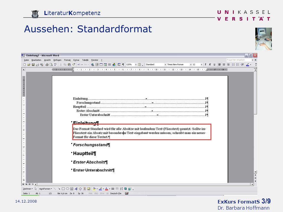 ExKurs FormatS 3/9 Dr. Barbara Hoffmann LiteraturKompetenz 14.12.2008 Aussehen: Standardformat