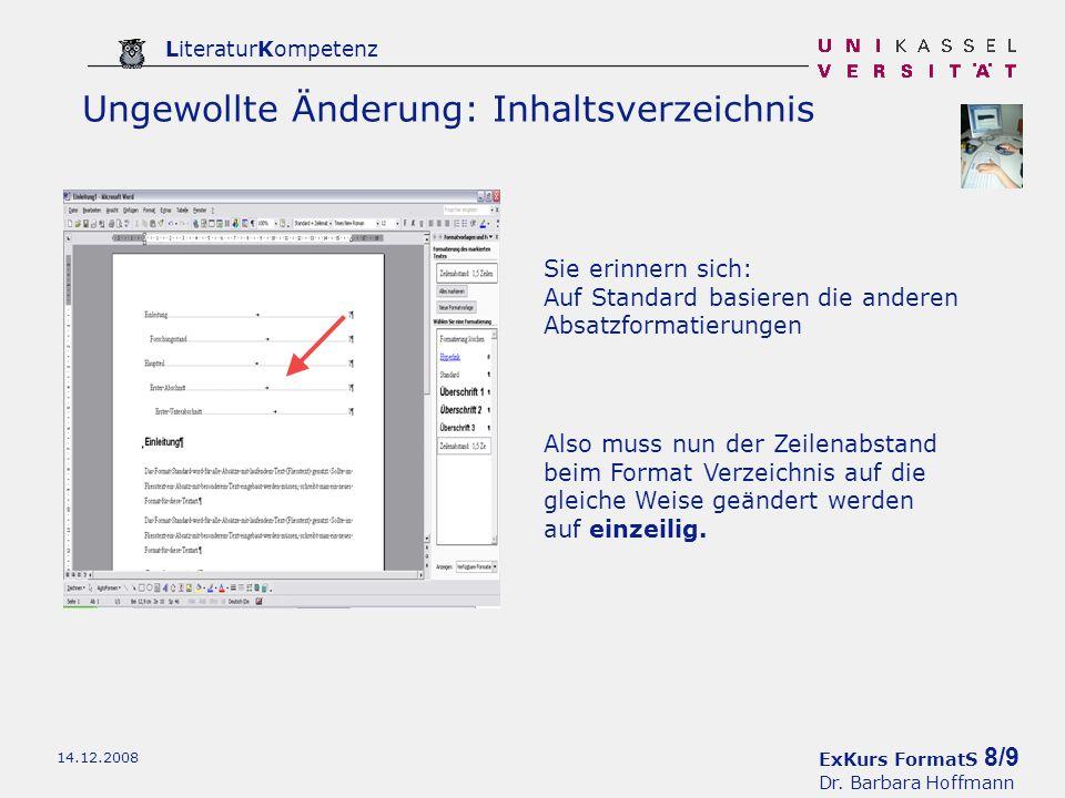 ExKurs FormatS 8/9 Dr. Barbara Hoffmann LiteraturKompetenz 14.12.2008 Ungewollte Änderung: Inhaltsverzeichnis Sie erinnern sich: Auf Standard basieren
