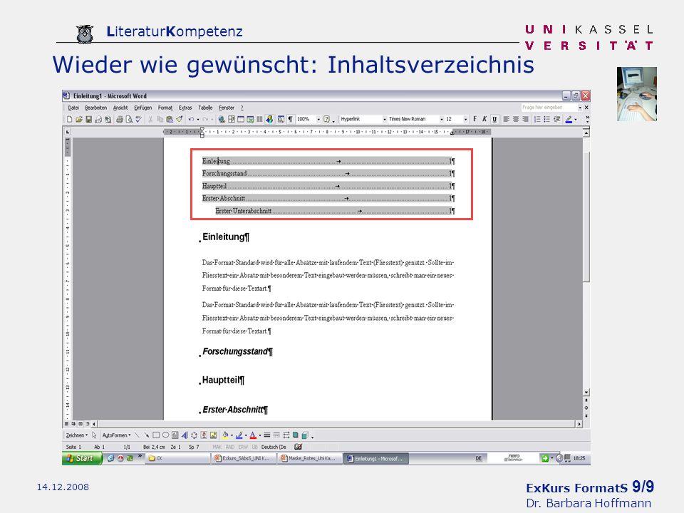 ExKurs FormatS 9/9 Dr. Barbara Hoffmann LiteraturKompetenz 14.12.2008 Wieder wie gewünscht: Inhaltsverzeichnis