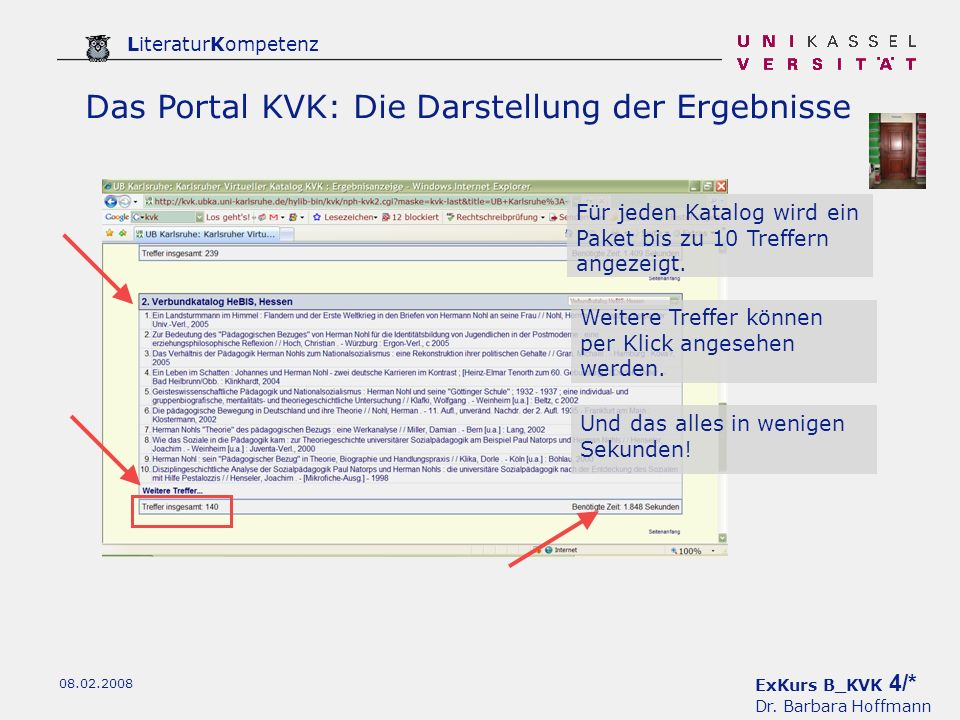 ExKurs B_KVK 4/* Dr. Barbara Hoffmann LiteraturKompetenz 08.02.2008 Das Portal KVK: Die Darstellung der Ergebnisse Für jeden Katalog wird ein Paket bi