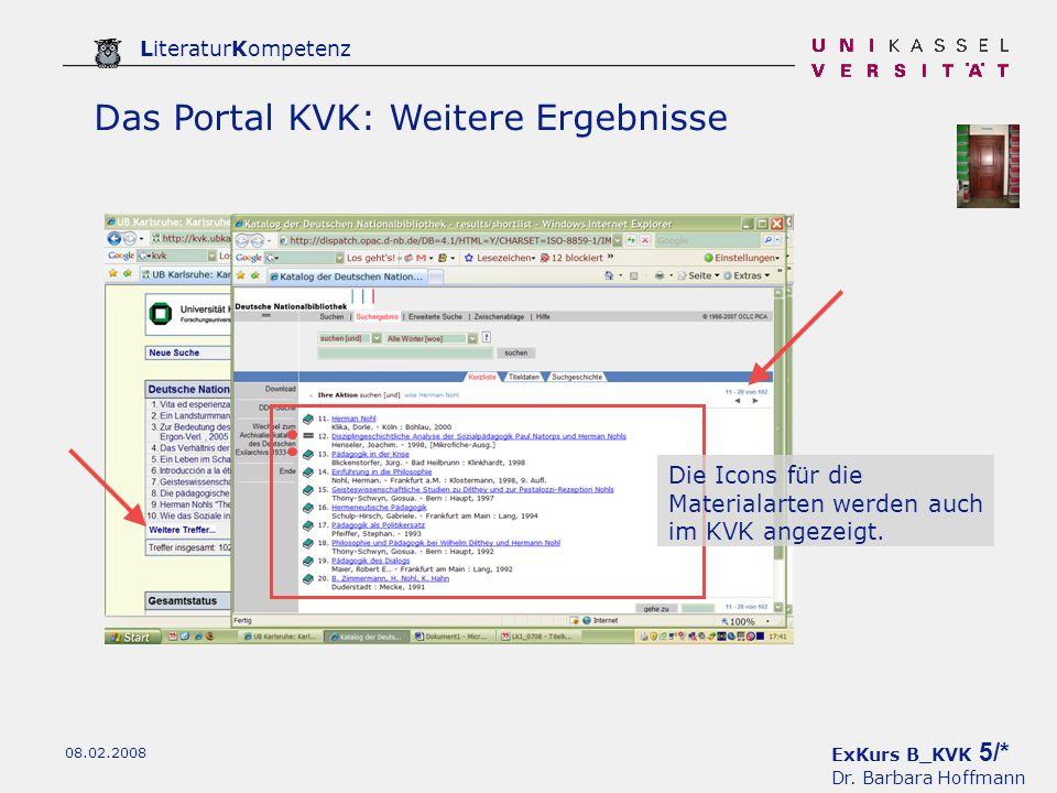 ExKurs B_KVK 5/* Dr. Barbara Hoffmann LiteraturKompetenz 08.02.2008 Das Portal KVK: Weitere Ergebnisse Die Icons für die Materialarten werden auch im