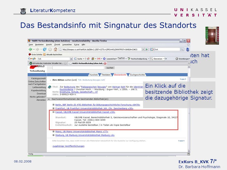 ExKurs B_KVK 7/* Dr. Barbara Hoffmann LiteraturKompetenz 08.02.2008 Das Bestandsinfo mit Singnatur des Standorts Neben den Titeldaten hat das Katalogi