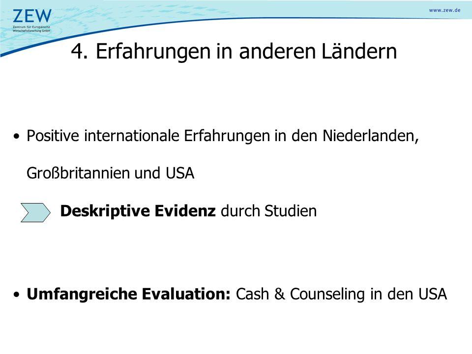4. Erfahrungen in anderen Ländern Positive internationale Erfahrungen in den Niederlanden, Großbritannien und USA Deskriptive Evidenz durch Studien Um