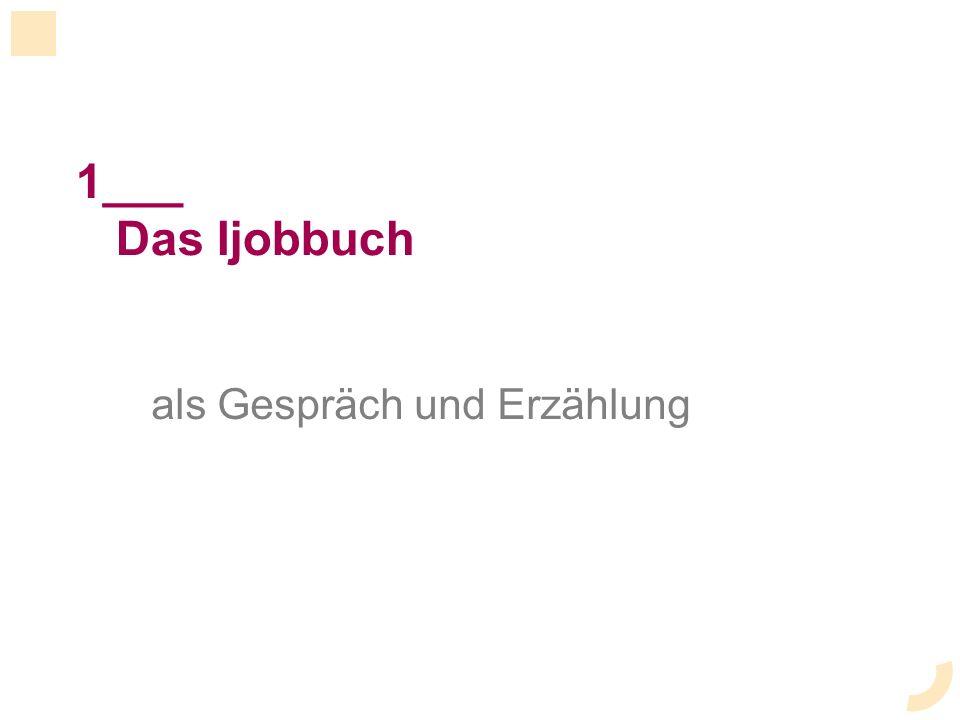 1___ Das Ijobbuch als Gespräch und Erzählung