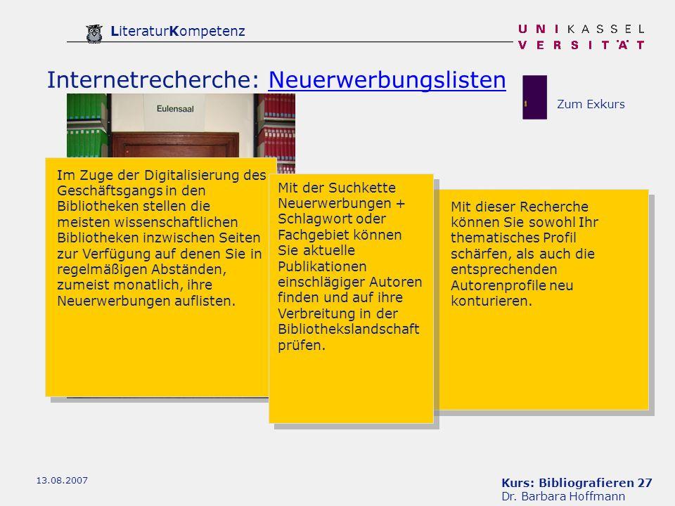 Kurs: Bibliografieren 27 Dr. Barbara Hoffmann LiteraturKompetenz 13.08.2007 Internetrecherche: NeuerwerbungslistenNeuerwerbungslisten Im Zuge der Digi