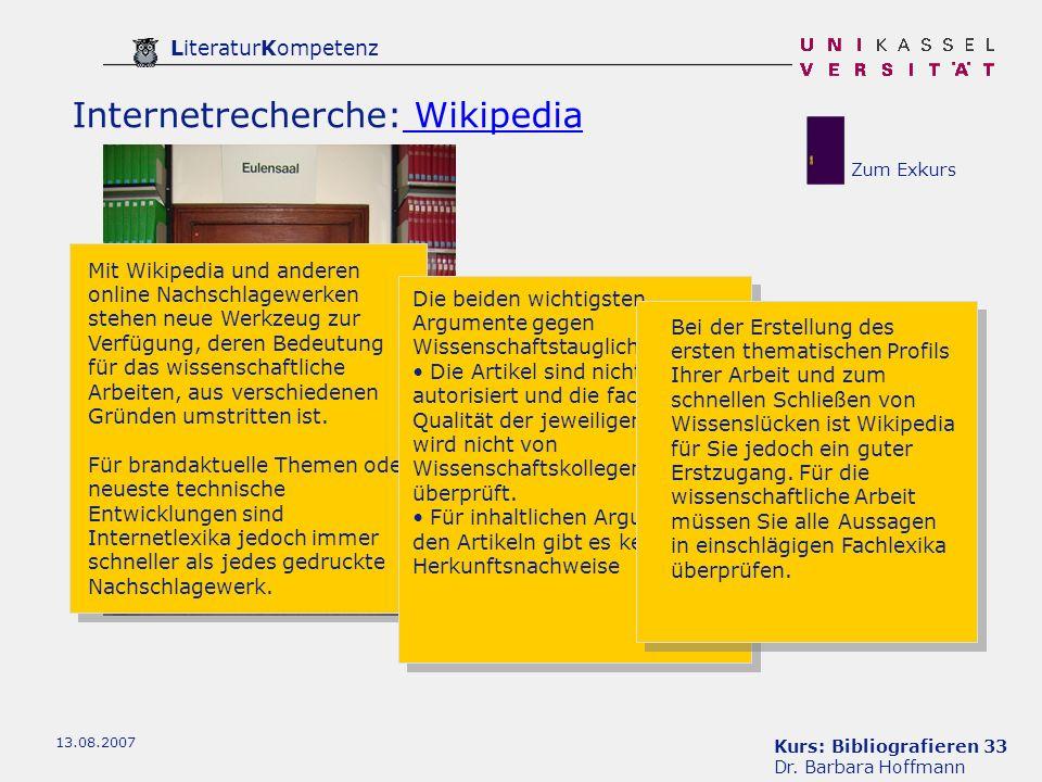Kurs: Bibliografieren 33 Dr. Barbara Hoffmann LiteraturKompetenz 13.08.2007 Internetrecherche: Wikipedia Wikipedia Mit Wikipedia und anderen online Na