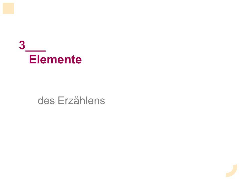 3___ Elemente des Erzählens