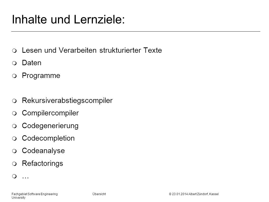 Fachgebiet Software Engineering Übersicht © 23.01.2014 Albert Zündorf, Kassel University Literatur m http://compilers.iecc.com/crenshaw/ m Compilerbau, 2 Tle., Tl.1 von Alfred V.